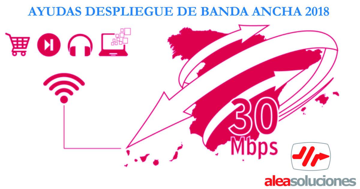 Ayudas para el despliegue de la banda ancha 2018