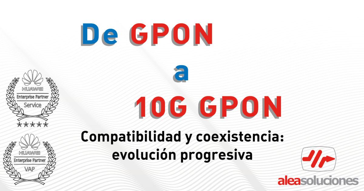 Evolución 10 GPON