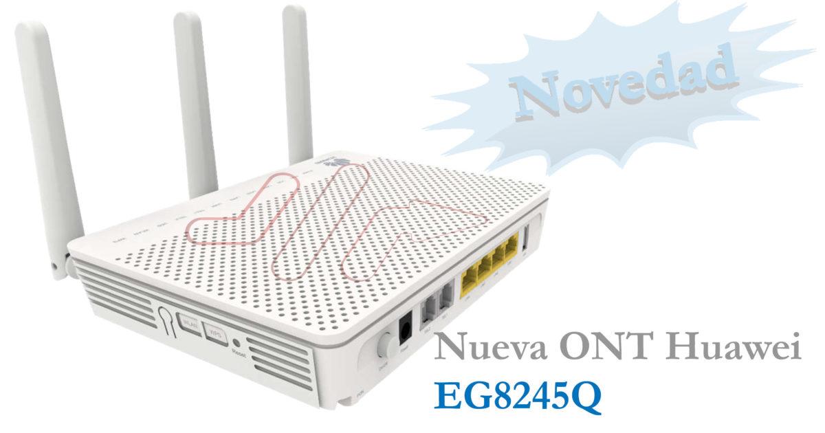 Nueva ONT Huawei EG8245Q