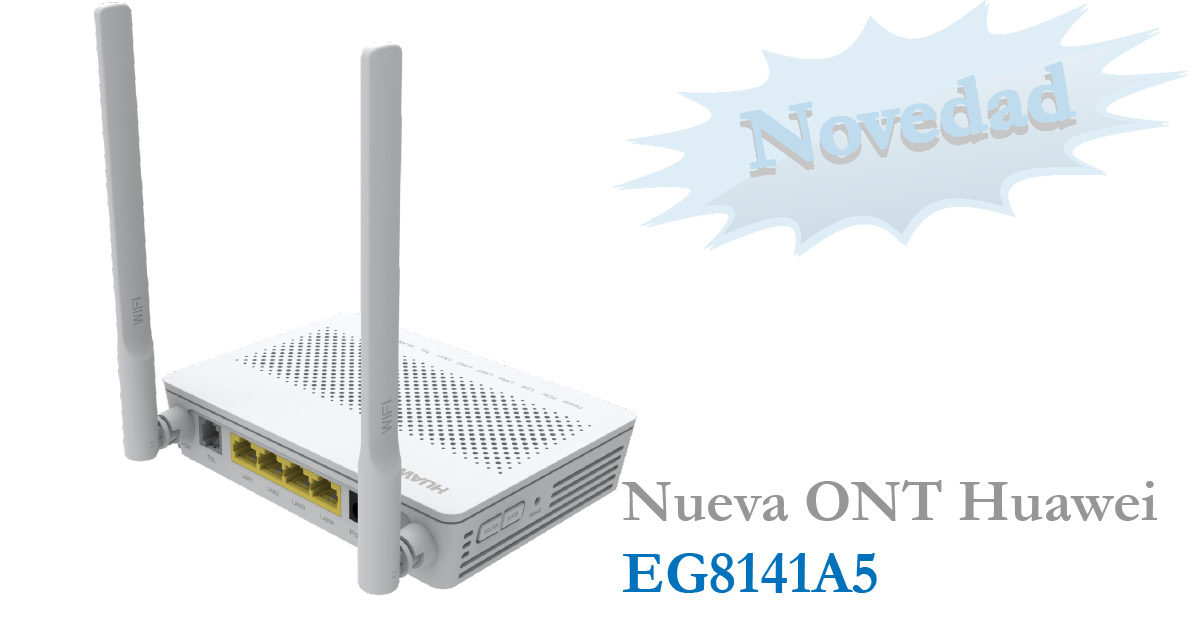 Nueva ONT GPON Huawei EG8141A5