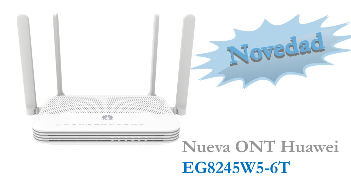 Nueva ONT Huawei EG8245W5-6T