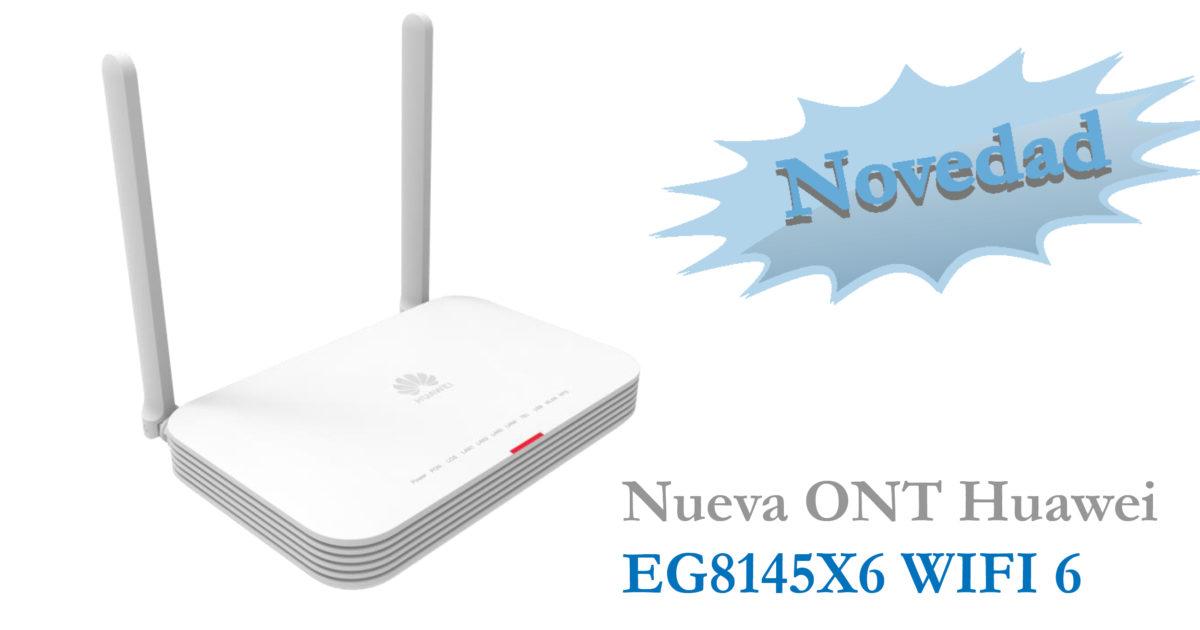 Nueva ONT Huawei EG8145X6  WIFI 6