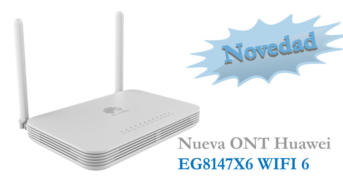 Nueva ONT Huawei EG8147X6  WIFI 6