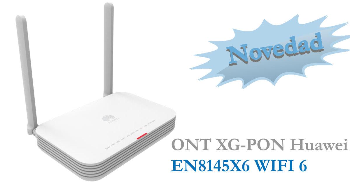 Nueva ONT XG-PON Huawei EN8145X6  WIFI 6